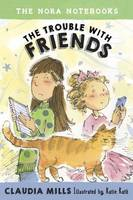 The Nora Notebooks, Book 3: The Trouble With Friends (Hardback)