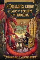 A Dragon's Guide To The Care And Feeding Of Humans, A (Hardback)