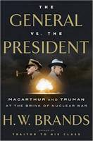 The General vs. the President: Macarthur and Truman at the Brink of Nuclear War (Hardback)
