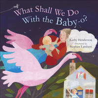 What Shall We Do with the Baby-O? (Hardback)