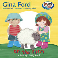 On the Farm: A Touch and Feel Book (Hardback)