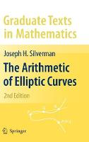 The Arithmetic of Elliptic Curves - Graduate Texts in Mathematics 106 (Hardback)