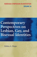 Contemporary Perspectives on Lesbian, Gay, and Bisexual Identities - Nebraska Symposium on Motivation 54 (Hardback)