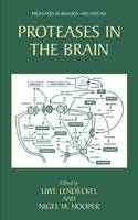 Proteases in the Brain - Proteases in Biology and Disease 3 (Hardback)