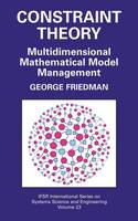 Constraint Theory: Multidimensional Mathematical Model Management - IFSR International Series in Systems Science and Systems Engineering 23 (Hardback)