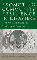 Promoting Community Resilience in Disasters: The Role for Schools, Youth, and Families (Hardback)