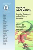 Medical Informatics: Knowledge Management and Data Mining in Biomedicine - Integrated Series in Information Systems 8 (Hardback)