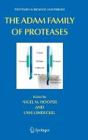 The ADAM Family of Proteases - Proteases in Biology and Disease 4 (Hardback)