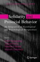 Solidarity and Prosocial Behavior: An Integration of Sociological and Psychological Perspectives - Critical Issues in Social Justice (Hardback)