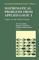 Mathematical Problems from Applied Logic I: Logics for the XXIst Century - International Mathematical Series 4 (Hardback)