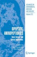 Dipeptidyl Aminopeptidases: Basic Science and Clinical Applications - Advances in Experimental Medicine and Biology 575 (Hardback)