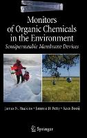 Monitors of Organic Chemicals in the Environment: Semipermeable Membrane Devices (Hardback)