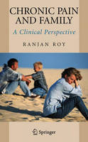 Chronic Pain and Family: A Clinical Perspective (Hardback)
