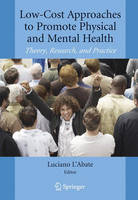Low-Cost Approaches to Promote Physical and Mental Health: Theory, Research, and Practice (Hardback)