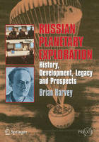Russian Planetary Exploration: History, Development, Legacy and Prospects - Springer Praxis Books (Paperback)