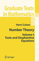 Number Theory: Volume I: Tools and Diophantine Equations - Graduate Texts in Mathematics 239 (Hardback)