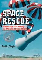 Space Rescue: Ensuring the Safety of Manned Spacecraft - Space Exploration (Paperback)