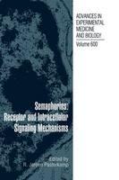 Semaphorins: Receptor and Intracellular Signaling Mechanisms - Advances in Experimental Medicine and Biology 600 (Hardback)
