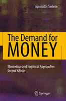 The Demand for Money: Theoretical and Empirical Approaches (Hardback)