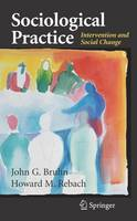 Sociological Practice: Intervention and Social Change (Paperback)