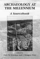 Archaeology at the Millennium: A Sourcebook (Paperback)