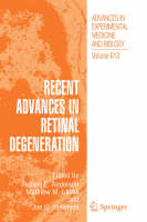 Recent Advances In Retinal Degeneration - Advances in Experimental Medicine and Biology 613 (Hardback)