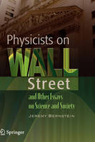 Physicists on Wall Street and Other Essays on Science and Society (Hardback)