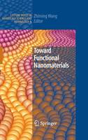 Toward Functional Nanomaterials - Lecture Notes in Nanoscale Science and Technology 5 (Hardback)