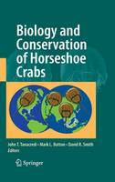 Biology and Conservation of Horseshoe Crabs (Hardback)