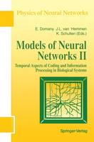 Models of Neural Networks: Temporal Aspects of Coding and Information Processing in Biological Systems - Physics of Neural Networks (Hardback)