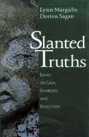 Slanted Truths: Essays on Gaia, Symbiosis and Evolution (Hardback)