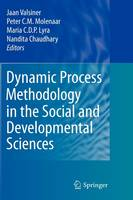 Dynamic Process Methodology in the Social and Developmental Sciences (Hardback)