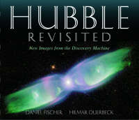 Hubble Revisited: New Images from the Discovery Machine (Hardback)