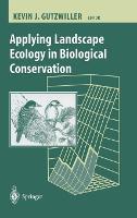 Applying Landscape Ecology in Biological Conservation (Hardback)