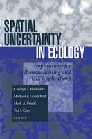 Spatial Uncertainty in Ecology: Implications for Remote Sensing and GIS Applications (Paperback)