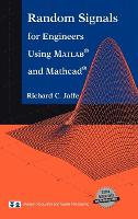 Random Signals for Engineers Using MATLAB (R) and Mathcad (R)