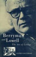 Berryman and Lowell: The Art of Losing (Hardback)