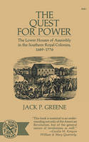 The Quest for Power: The Lower Houses of Assembly in the Souther Royal Colonies, 1689-1776 (Paperback)