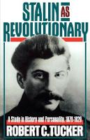 Stalin As Revolutionary, 1879-1929: A Study in History and Personality (Paperback)