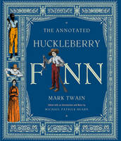 The Annotated Huckleberry Finn - The Annotated Books (Hardback)