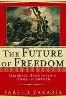 The Future of Freedom: Illiberal Democracy at Home and Abroad (Hardback)