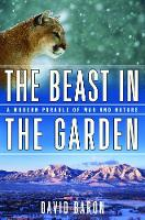 The Beast in the Garden: A Modern Parable of Man and Nature (Hardback)