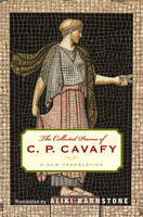 The Collected Poems of C. P. Cavafy: A New Translation (Hardback)