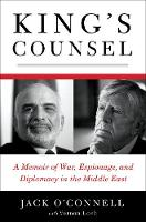 King's Counsel: A Memoir of War, Espionage, and Diplomacy in the Middle East (Hardback)