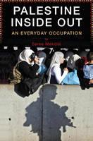 Palestine Inside Out: An Everyday Occupation (Hardback)