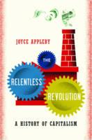 The Relentless Revolution: A History of Capitalism (Hardback)