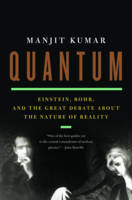 Quantum: Einstein, Bohr, and the Great Debate About the Nature of Reality (Hardback)
