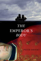 The Emperor's Body: A Novel (Hardback)