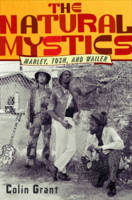 The Natural Mystics: Marley, Tosh, and Wailer (Hardback)