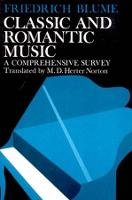 Classic and Romantic Music: A Comprehensive Survey (Paperback)